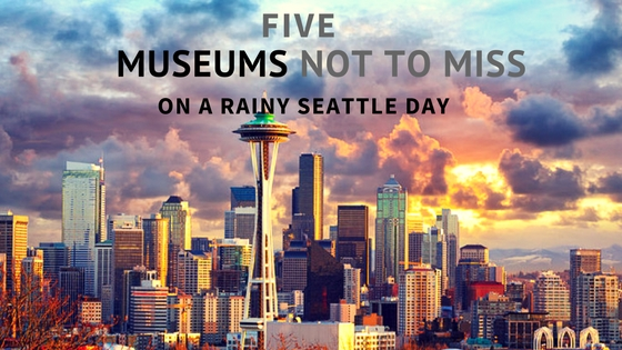 5 Seattle Museums Seattle vacation rentals Sarah Vallieu