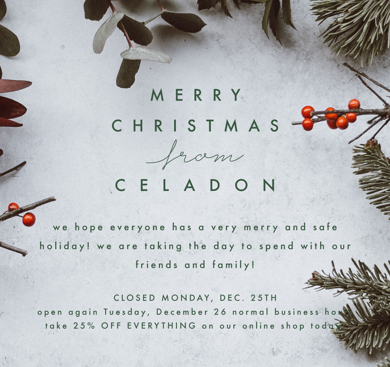 Store Closed – Merry Christmas! | Celadon