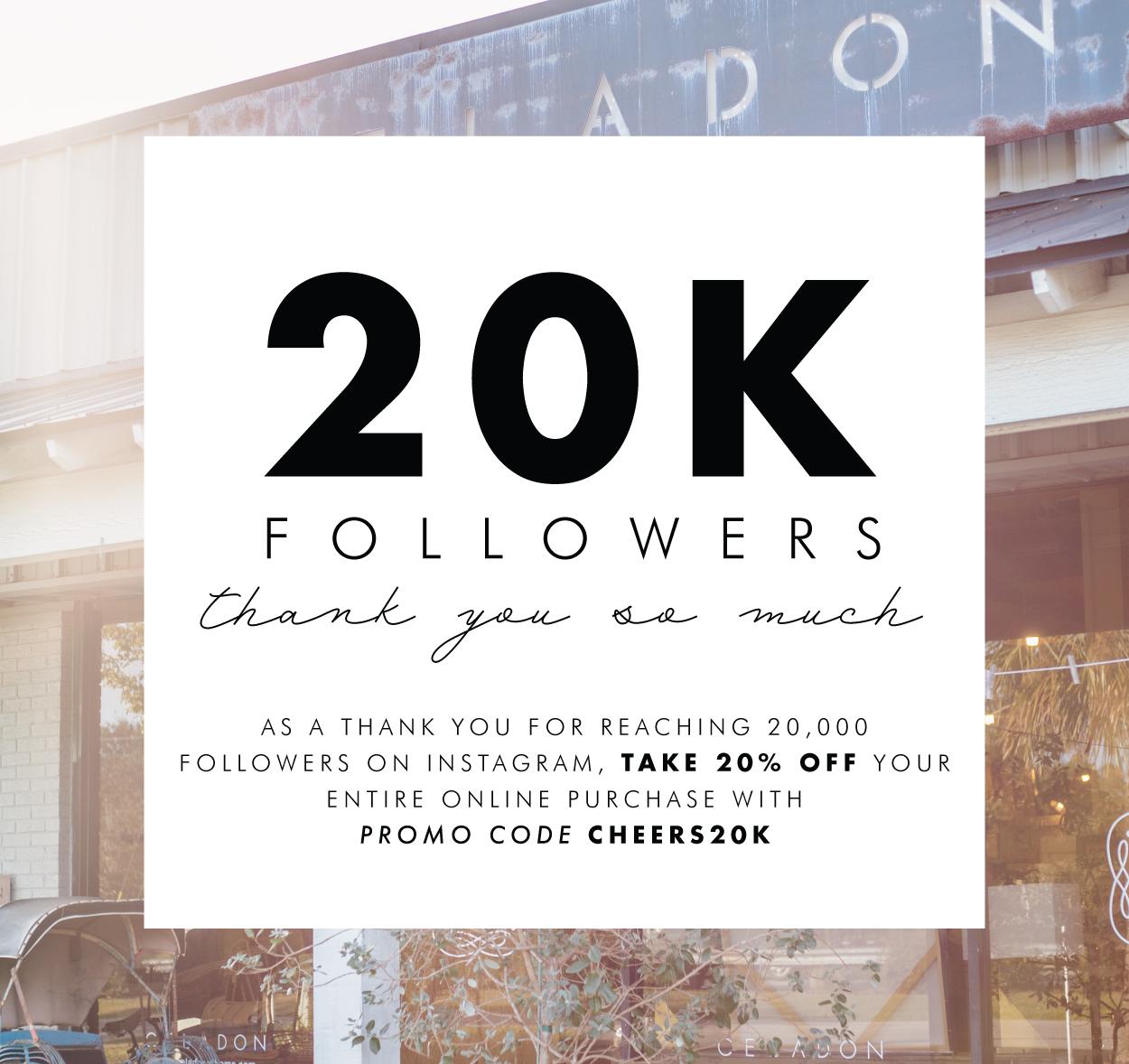20 off entire online shop thank you 20k followers celadon