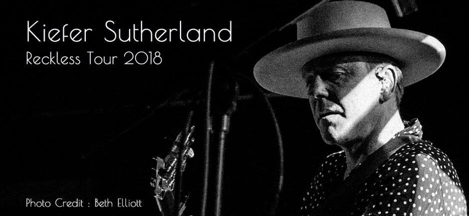 Press Release: Kiefer Sutherland AnnouncesReckless 2018 North AmericaAnd Europe Tour