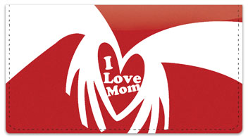 I Love Mom Checkbook Cover