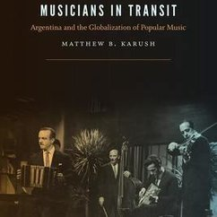 "Matthew Karush Publishes New Book, ""Musicians in Transit"""