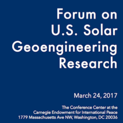 "Watch the Live Stream of the Forum on U.S. Solar Geoengineering Research,"" March 24, 2017, 8:45AM-3:45PM EST"