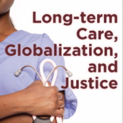 Eckenwiler Publishes Book on Long-term Care, Globalization, and Justice