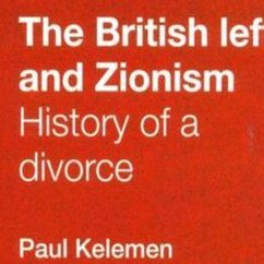 Paul Kelemen, The British Left and Zionism: History of a Divorce