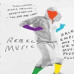 Hisham Aidi, Rebel Music: Race, Empire, and the New Muslim Youth Culture