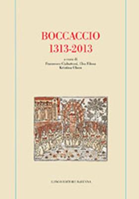 """Olson Publishes Co-edited Volume, """"Boccaccio 1313-2013"""", with Francesco Ciabattoni and Elsa Filosa (Longo Editore, 2015)"""