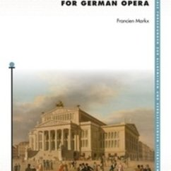 "Markx Publishes Book: ""E.T.A. Hoffmann, Cosmopolitanism, and the Struggle for German Opera"" (Brill, 2015)"