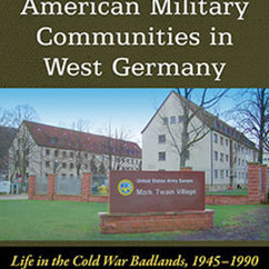 PhD Alumnus Lemza Publishes Book on American Military Communities in West Germany