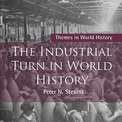 "Peter Stearns Publishes ""The Industrial Turn in World History"""