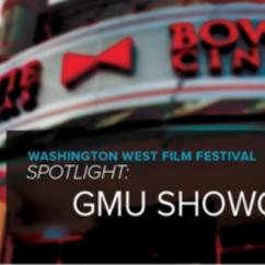 GMU Student Showcase at the Washington West Film Festival