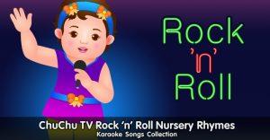 ChuChu TV Rock 'n' Roll Nursery Rhymes Karaoke Songs Collection
