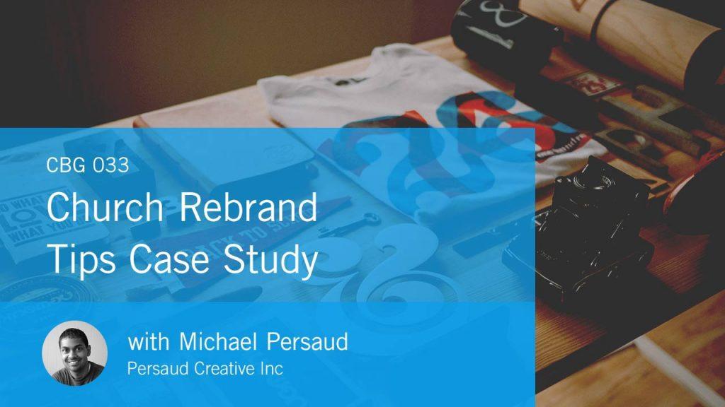 Rebranding your church michael persaud church brand guide