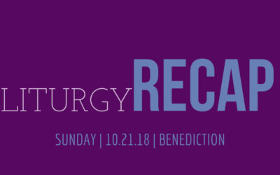 Liturgy at Journey The Way – Recap From Sunday – 10.21.18