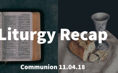 Liturgy At Journey The Way – Recap From Sunday – 11.04.18