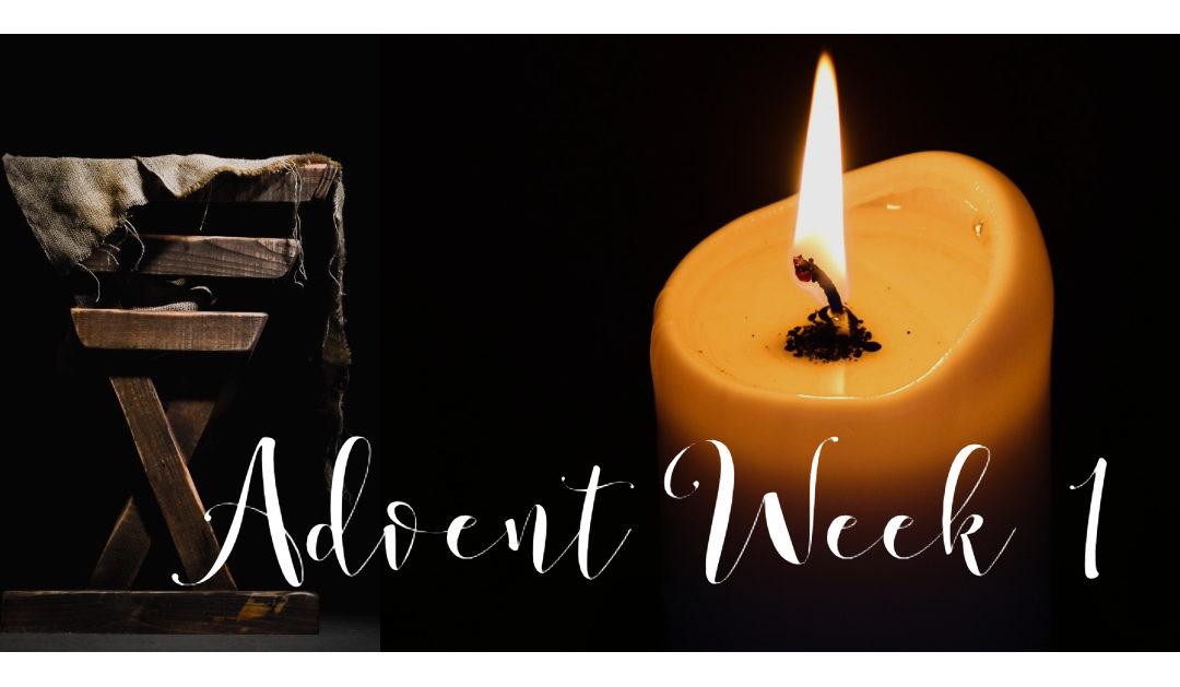 Advent Week 1 – Sunday 12.02.18