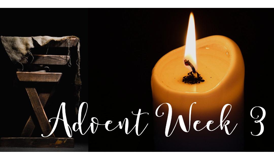 Advent Week 3 – Sunday 12.16.18