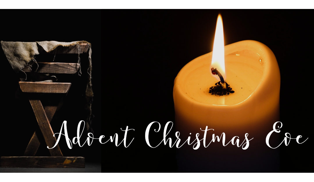 Advent Week 5 – Christmas Eve 2018