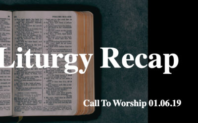 Liturgy 01.16.19 – Call To Worship