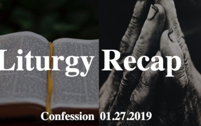 Liturgy 01.27.19 – Confession