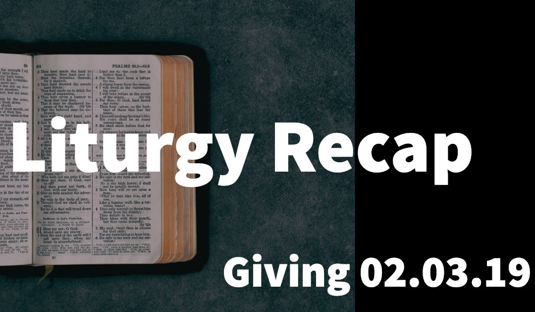 Liturgy 02.03.19 – Giving