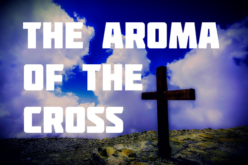 The Aroma of the Cross banner