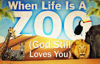 When Life's a Zoo (God Still Loves You) banner