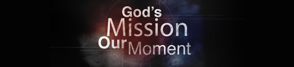 God's Mission Our Moment banner