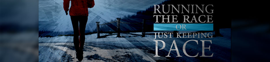 Running the Race or Just Keeping Pace banner