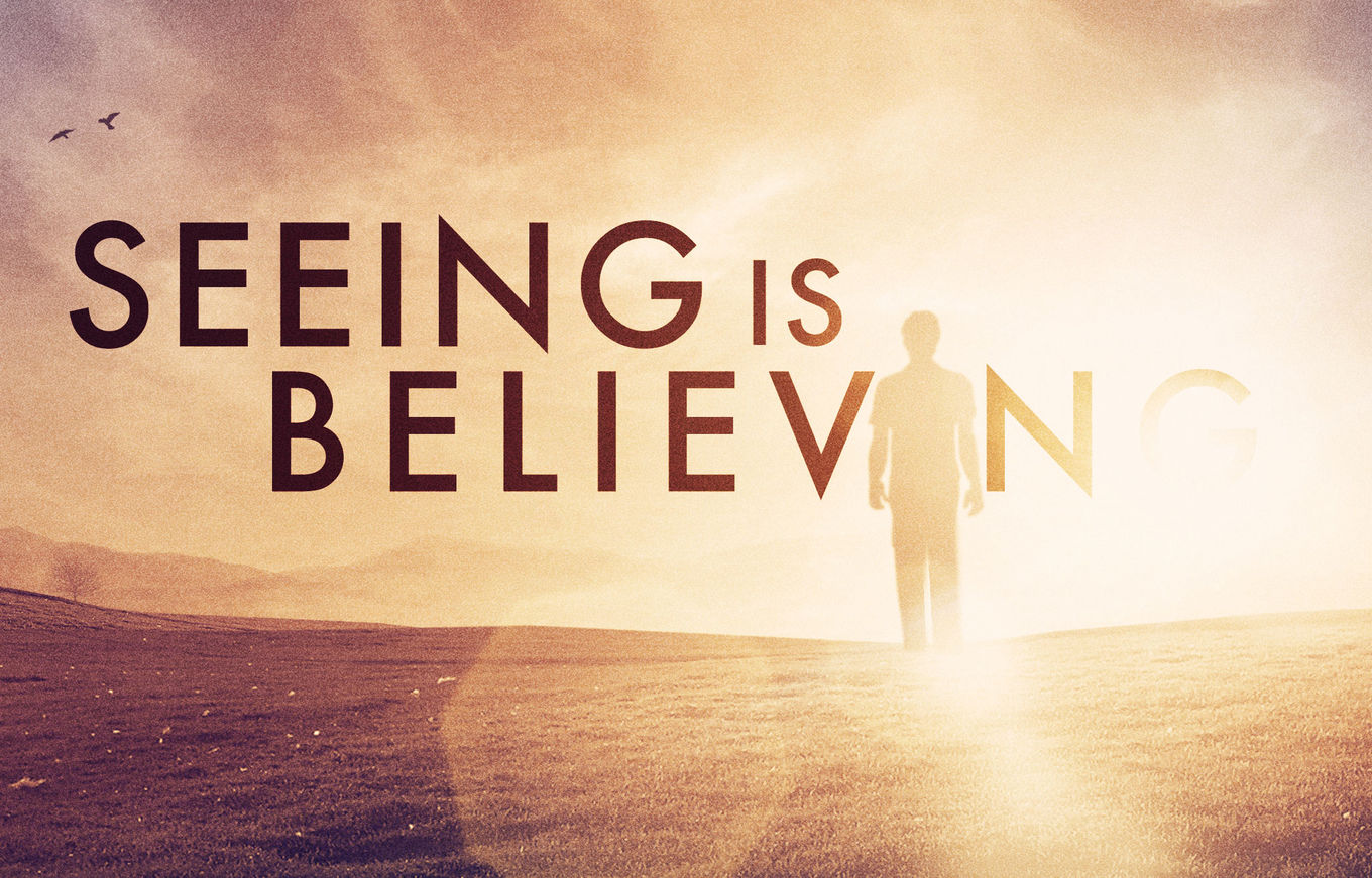 Seeing is Believing banner