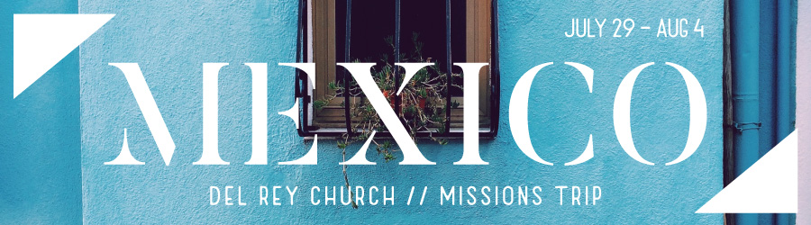 Mexico Missions Trip banner