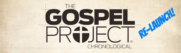 Gospel Project Relaunch