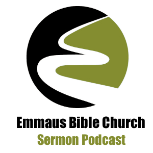 Emmaus Bible Church Sermons