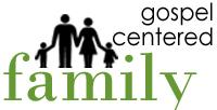 Gospel Centered Family banner
