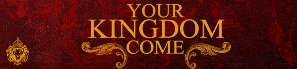 Your Kingdom Come banner