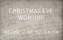 christmas eve worship 2014
