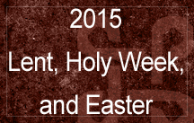 lent holy week easter 2015