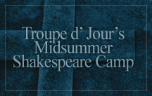 troupe d'jour shakespeare camp