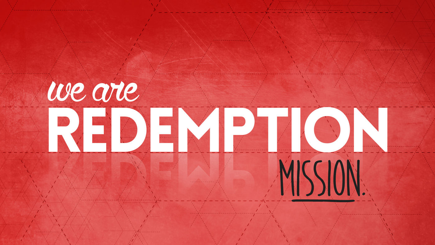 We Are Redemption - Mission