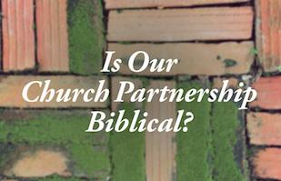 Is Our Church Partnership Biblical BPFI