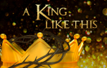 A King Like This banner