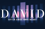 David: After God's Own Heart banner