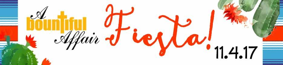 A Bountiful Affair- FIESTA!  banner