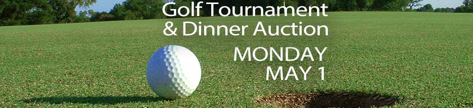Golf Tournament and Dinner Auction May 1 banner