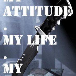 My Attitude My Life My Rules
