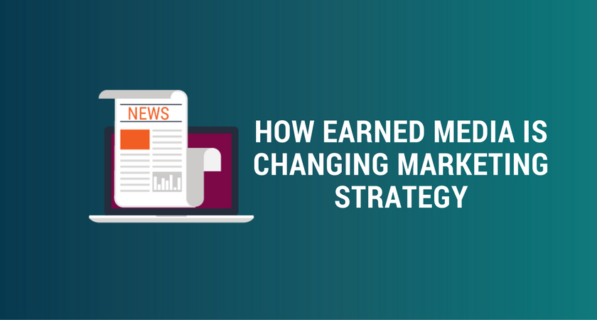 How Earned Media Is Changing Marketing Strategy.png