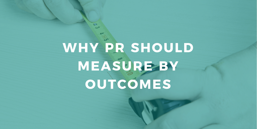 Why PR Should Measure by Outcomes.png