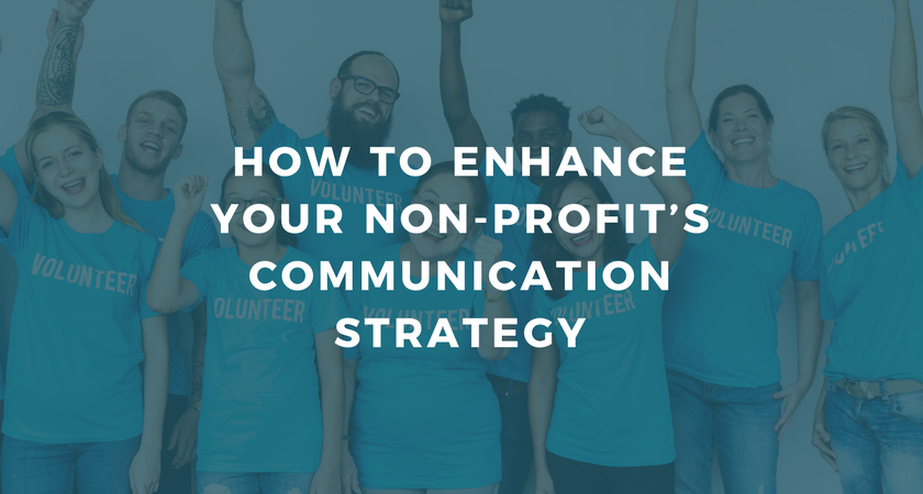 How to Enhance Your Non-Profit's Communication Strategy