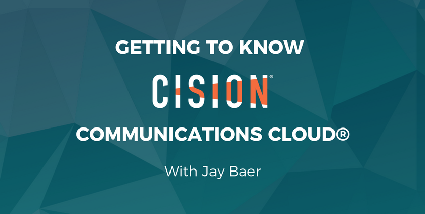 Getting to Know Cision® Communications Cloud® with Jay Baer