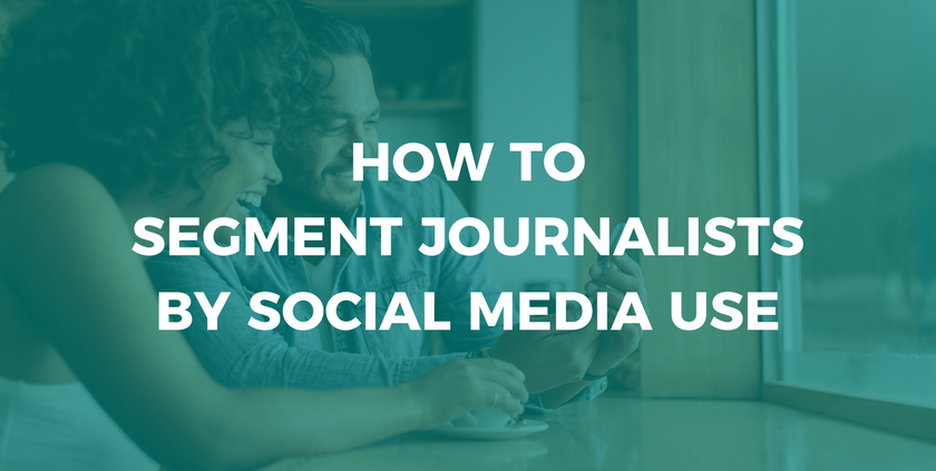 How to Segment Journalists By Social Media Use.png